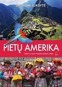 Pietų Amerika. Metai su kuprine Naujojo pasaulio keliais